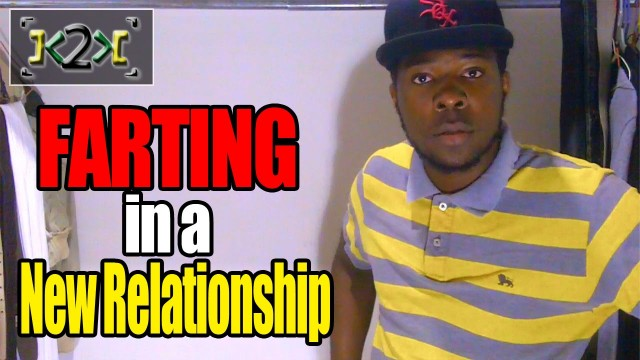 Farting In A New Relationship – @Kevin2wokrayzee