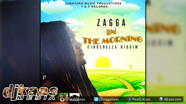 Zagga – In The Morning [Cinderella Riddim] YGF Records
