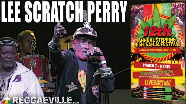 Lee Scratch Perry – Chase Prezident Obama @ Stepping High Ganja Festival 2015