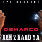 Demarco – Dem 2 Hand Ya (Raw) [Fix Up Riddim]