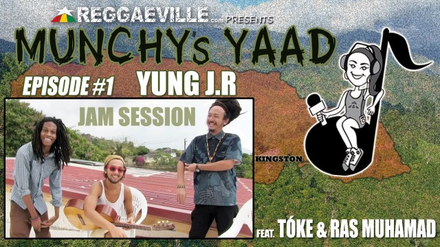 Munchy's Yaad – Episode #1 JAM SESSION with Yung J.R, Tóke & Ras Muhamad