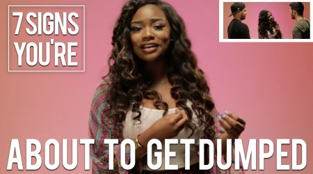 7 Signs You're About to Get Dumped
