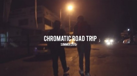 Chromatic The Ultimate – Road Trip (Summer 2015)